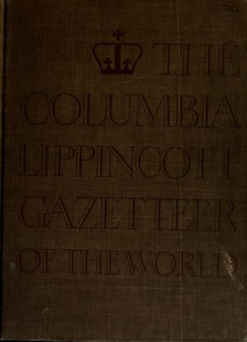 The Columbia Lippincott gazetteer of the world by Leon E. Seltzer
