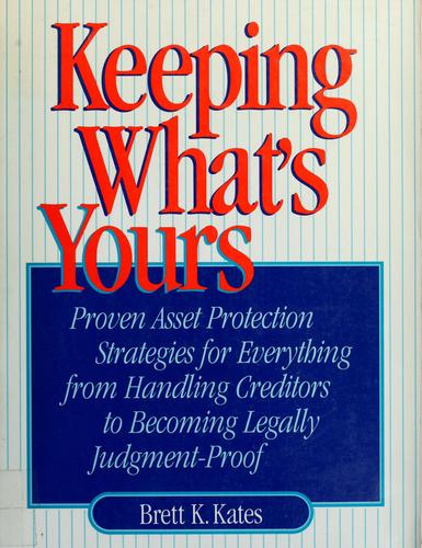 Keeping what's yours by Brett K. Kates