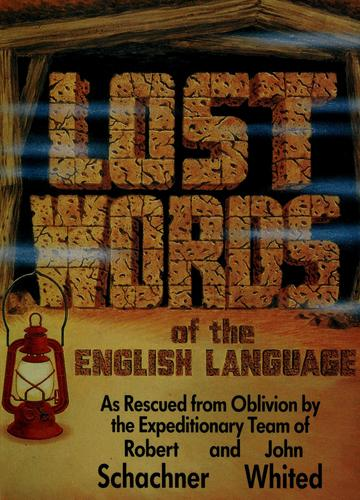 Lost words of the English language by Robert W. Schachner