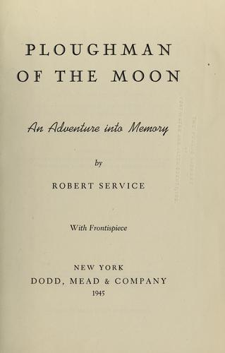Ploughman of the moon by Robert W. Service
