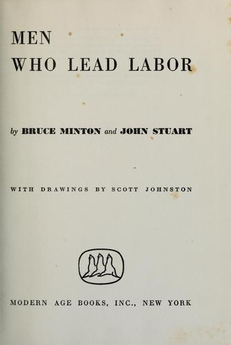 Men who lead labor by Bruce Minton