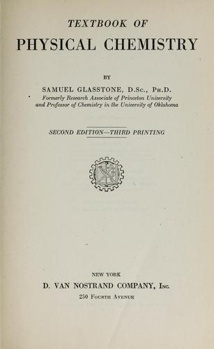 Textbook of physical chemistry by Samuel Glasstone