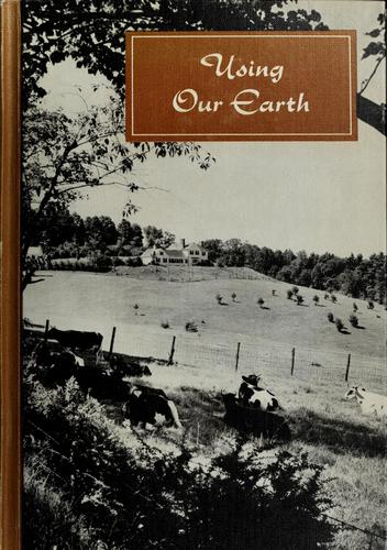 Using our earth by Gertrude Whipple