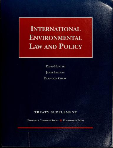 International environmental law and policy by Hunter, David