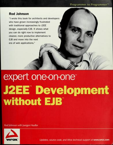 Expert one-on-one J2EE development without EJB by Rod Johnson