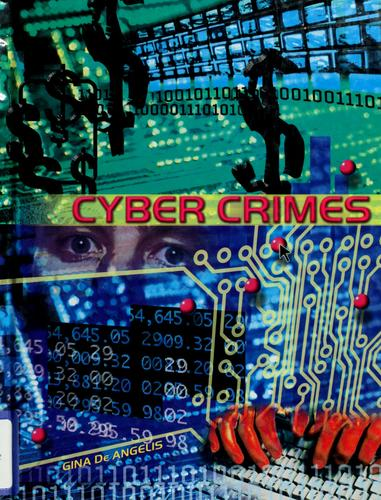 Cyber crimes by Gina DeAngelis