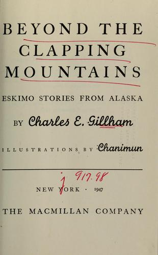 Beyond the Clapping Mountains by Charles E. Gillham