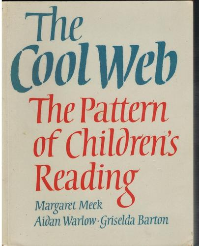 The Cool Web by This selection and critical commentary copyright Margaret Meek, Aidan Warlow & Griselda Barton