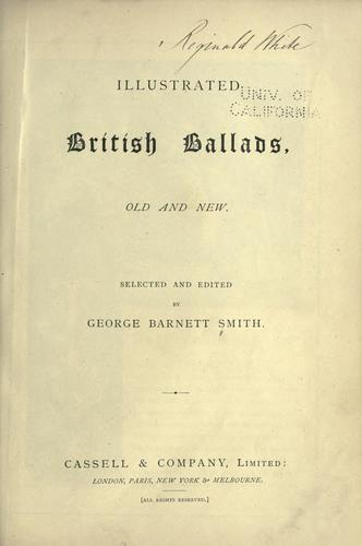 Illustrated British ballads, old and new. by George Barnett Smith