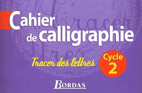 Cahier de calligraphie, cycle 2 - Tracer des lettres by Massonnet