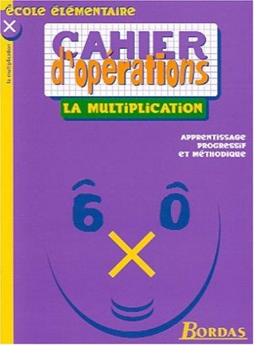La multiplication cahier d opérations by Fortin