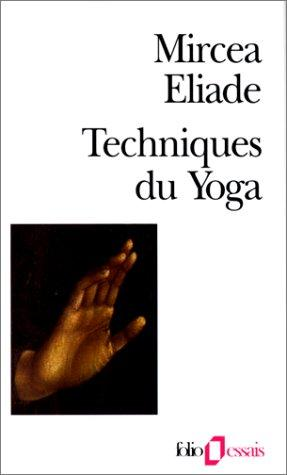 Techniques du yoga by Mircea Eliade