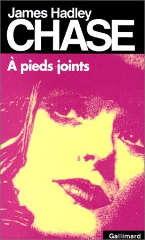 A pieds joints by James Hadley Chase