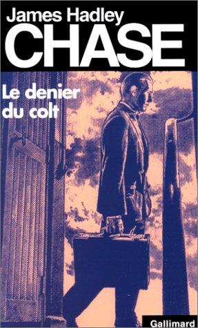 Le Denier du colt by James Hadley Chase