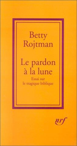 Le Pardon à la lune by Betty Rojtman