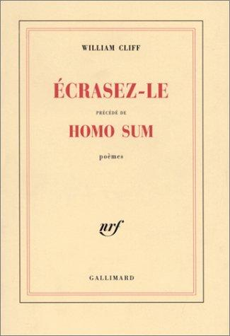 "Ecrasez-le, précédé de ""Homo Sum"" by William Cliff"