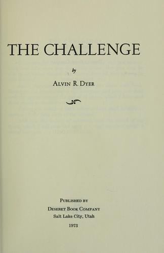 The challenge by Alvin R. Dyer