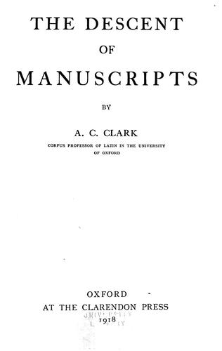 The descent of manuscripts by Albert Curtis Clark