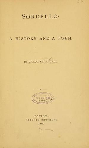 Sordello: a history and a poem by Caroline Wells Healey Dall
