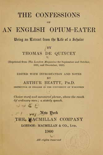 The confessions of an English opium eater by Thomas De Quincey