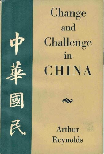 Change and Challenge in China by Arthur Reynolds