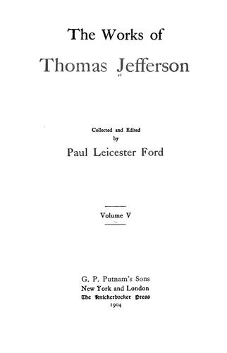 The works of Thomas Jefferson by Thomas Jefferson