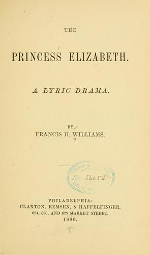 The Princess Elizabeth by Francis Howard Williams