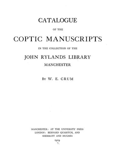 Catalogue of the Coptic manuscripts in the collection of the John Rylands library, Manchester by John Rylands Library.