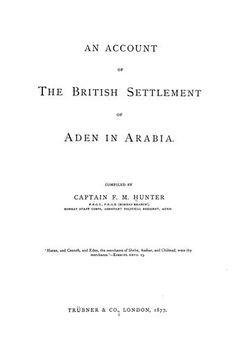 An account of the British settlement of Aden in Arabia by F. M. Hunter