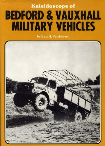Kaleidoscope of Bedford and Vauxhall military vehicles by Bart H. Vanderveen
