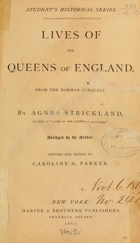 Lives of the queens of England.