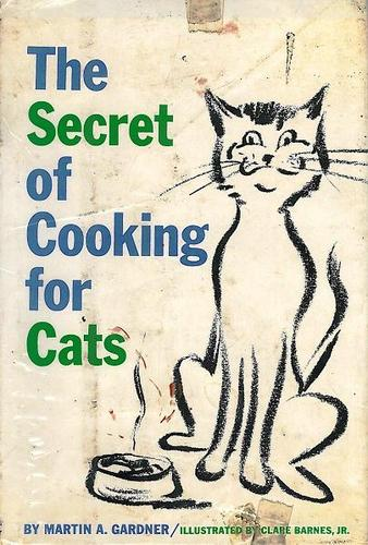 The Secret of Cooking for Cats by Martin A. Gardner