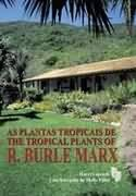 As plantas tropicais de R. Burle Marx = by Harri Lorenzi