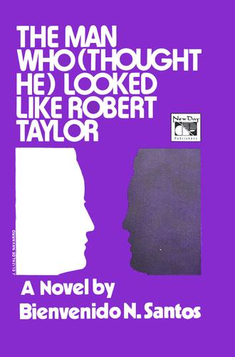 The Man Who Thought He Looked Like Robert Taylor by Bienvenido N. Santos