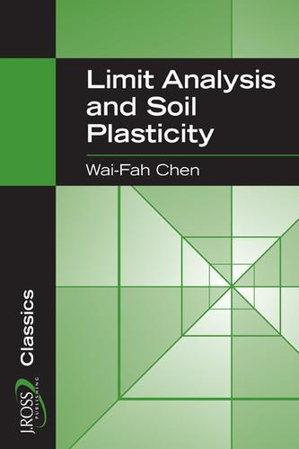 Limit analysis and soil plasticity by Wai-Fah Chen