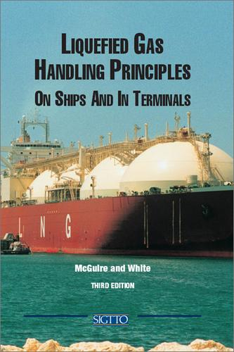 Liquefied gas handling principles on ships and in terminals by Graham McGuire