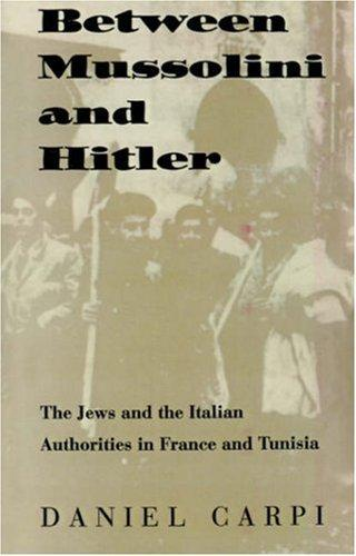 Between Mussolini and Hitler by Daniel Carpi