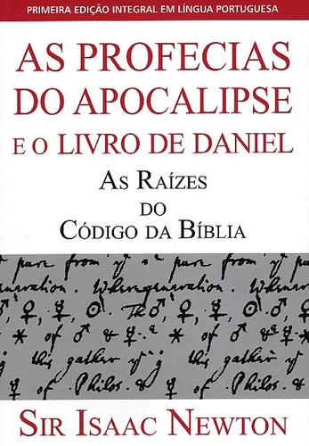 As profecias do Apocalipse e o Livro de Daniel by Sir Isaac Newton