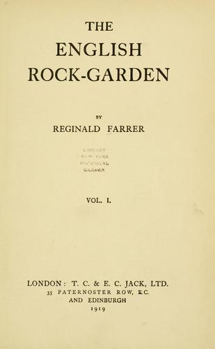 The English rock-garden by Reginald John Farrer