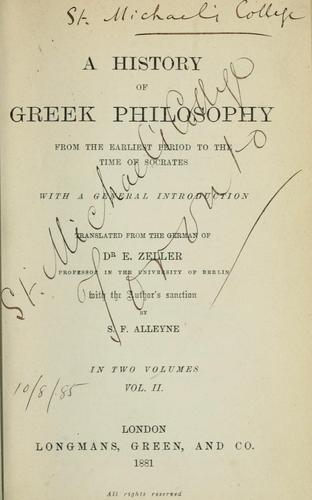 A history of Greek philosophy from the earliest period to the time of Socrates by Eduard Zeller