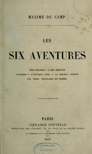 Les Six aventures by Maxime Du Camp