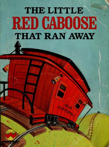 The little red caboose that ran away by Polly Curren