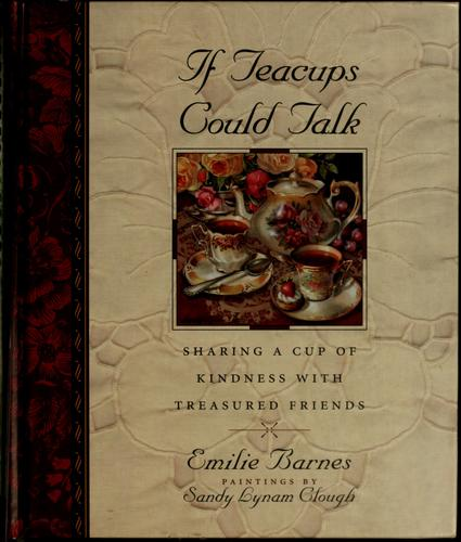 If teacups could talk by Emilie Barnes