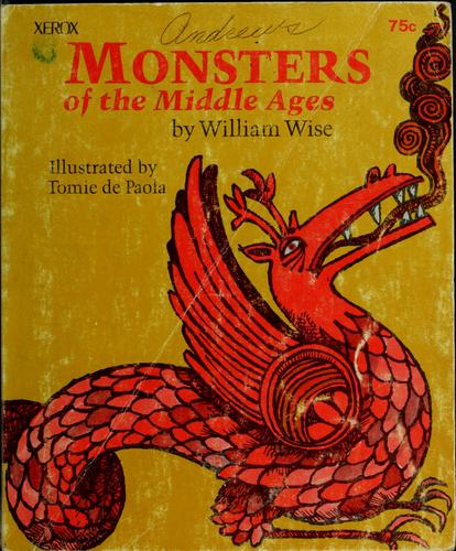 Monsters of the middle ages by William Wise