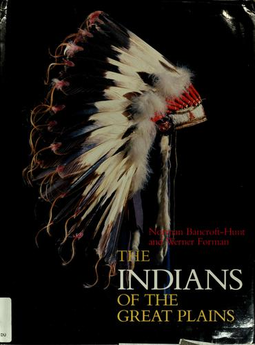 The Indians of the Great Plains by Norman Bancroft-Hunt