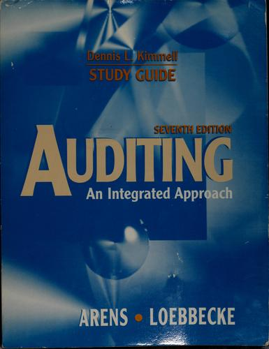 Auditing, an integrated approach, Alvin A. Arens, James K. Loebbecke by Dennis Kimmell