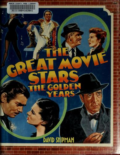 The great movie stars by David Shipman