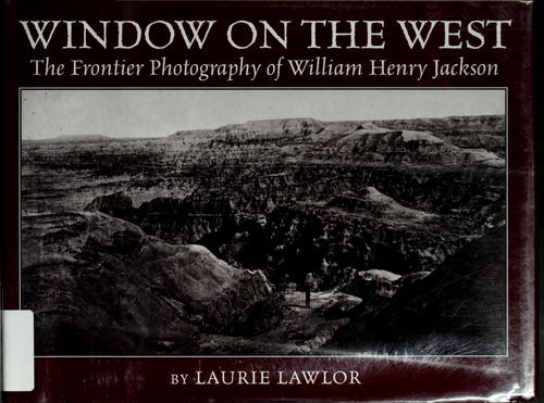 Window on the West by Laurie Lawlor