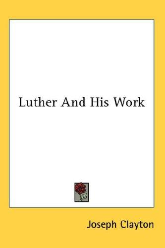 Luther And His Work