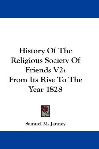 History Of The Religious Society Of Friends V2 by Samuel M. Janney